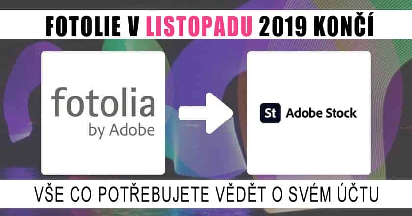 Ukončení Fotolie v roce 2019: Migrace členů do společnosti Adobe Stock Starts 9