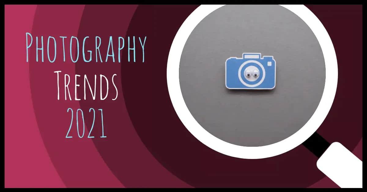 Vzrušující fotografické trendy 2021 1
