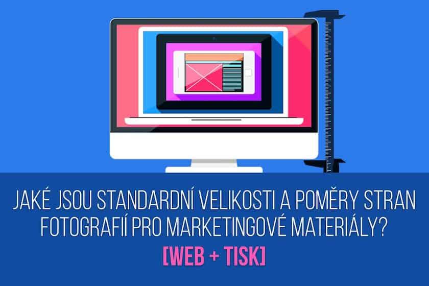 Jaké jsou standardní velikosti a poměry stran fotografií pro marketingové materiály? [Web + tisk] 1