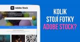 Kolik stojí fotky Adobe Stock? – Odpověď na Vaše otázky!