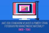Jaké jsou standardní velikosti a poměry stran fotografií pro marketingové materiály? [Web + tisk]